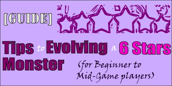 [Guide] Tips to Evolving a 6 Stars Monster